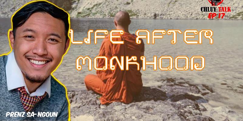 Prenz Sa-Ngoun - Life After Monk Hood