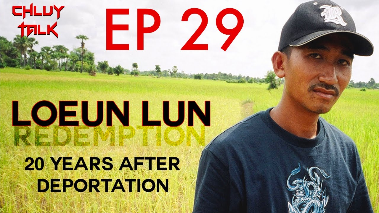 Loeun Lun - 20 Years After Deportation