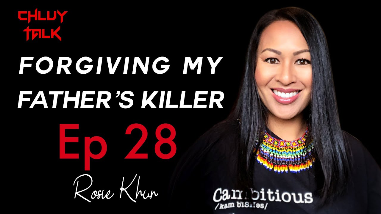 Rosie Khun - Forgiving My Father's Killer