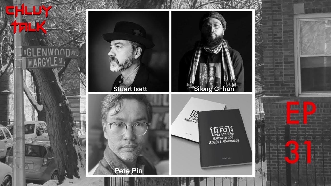 Stuart Isett, Silong Chhun & Pete Pin: On the Corners of Argyle and Glenwood